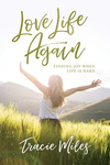 Love Life Again: Finding Joy When Life Is Hard