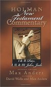 1&2 Peter, 1-3 John and Jude: Holman New Testament Commentary (HNTC)