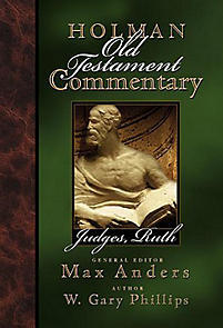 Judges, Ruth: Holman Old Testament Commentary (HOTC)