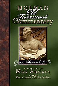 Ezra, Nehemiah, Esther: Holman Old Testament Commentary (HOTC)