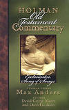 Ecclesiastes, Song of Solomon: Holman Old Testament Commentary (HOTC)