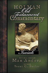 Isaiah: Holman Old Testament Commentary (HOTC)