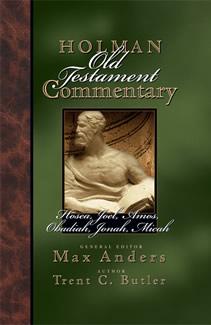 Hosea, Joel, Amos, Obadiah, Jonah, Micah: Holman Old Testament Commentary (HOTC)