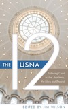The USNA 12: Following Christ in the Academy, the Navy, and Beyond
