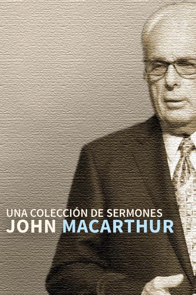 Una Colección de Sermones John MacArthur