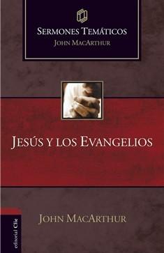 Jesús y los Evangelios (Sermones temáticos MacArthur)