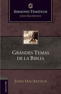 Grandes Temas de la Biblia (Sermones temáticos MacArthur)