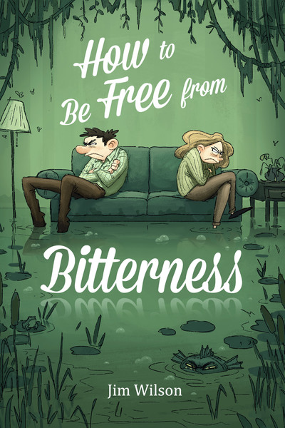How to Be Free from Bitterness