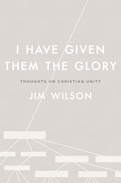I Have Given Them the Glory: Thoughts on Christian Unity