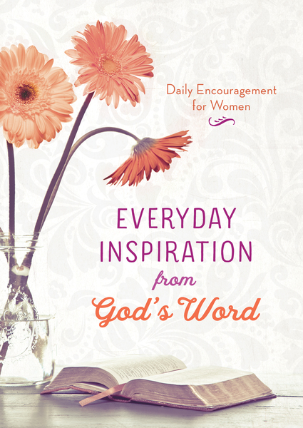 Everyday Inspiration from God's Word: Daily Encouragement for Women