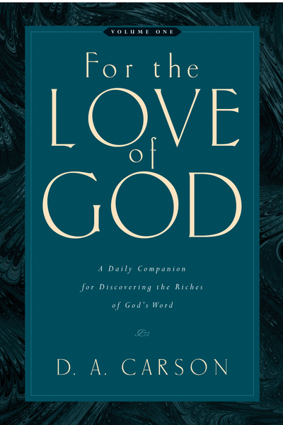 For the Love of God (Vol. 1, Trade Paperback): A Daily Companion for Discovering the Riches of God's Word