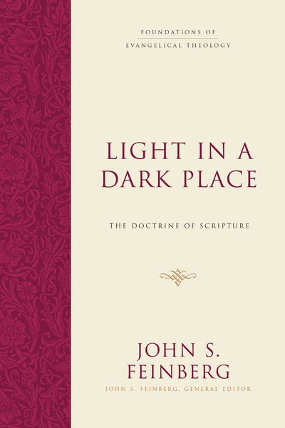 Foundations of Evangelical Theology: Light in a Dark Place - FET