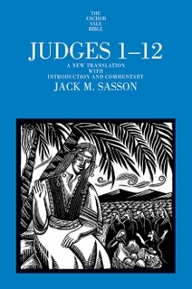 Judges 1-12: Anchor Yale Bible Commentary - Sasson (AYB)