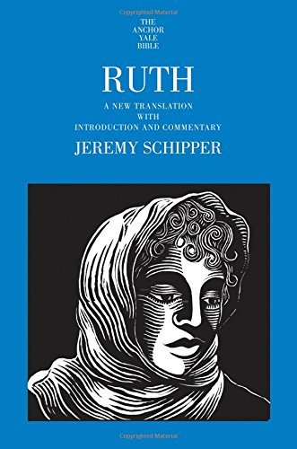 Ruth: Anchor Yale Bible Commentary - Schipper (AYB)