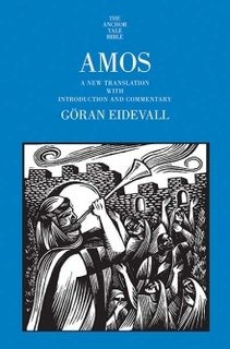 Amos: Anchor Yale Bible Commentary - Eidevall (AYB)