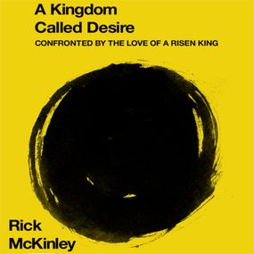 Kingdom Called Desire by Rick McKinley and Tom Casaletto...