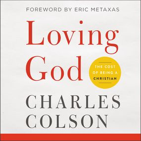 Loving God by Eric Metaxas, Charles W. Colson and...