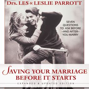 Saving Your Marriage Before It Starts by Les and Leslie Parrott, Leslie Parr...