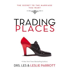 Trading Places by Les and Leslie Parrott, Leslie Parr...