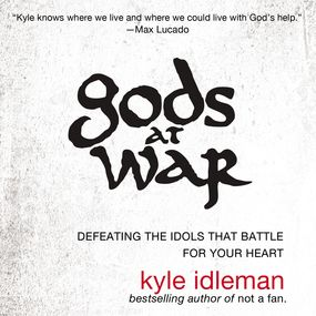 Gods at War by Kyle Idleman and Macleod Andrews...