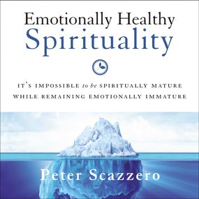 Emotionally Healthy Spirituality by Peter Scazzero...