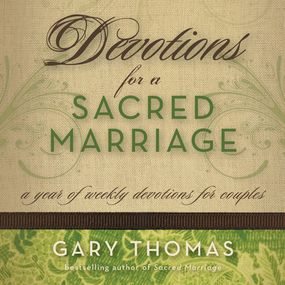 Devotions for a Sacred Marriage by Gary L. Thomas and Gary Thomas...