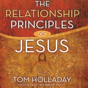 Relationship Principles of Jesus by Rick Warren and Tom Holladay...