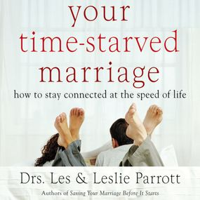 Your Time-Starved Marriage by Les and Leslie Parrott, Leslie Parr...