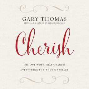 Cherish by Gary L. Thomas and Gary Thomas...