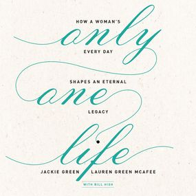 Only One Life by Bill High, Jackie Green, Lauren Gre...