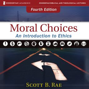 Moral Choices: Audio Lectures by Scott Rae...