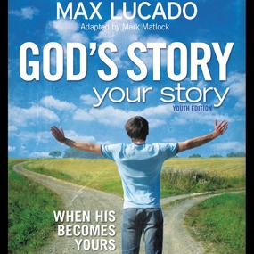 God's Story, Your Story: Youth Edition by Max Lucado and Adam Black...
