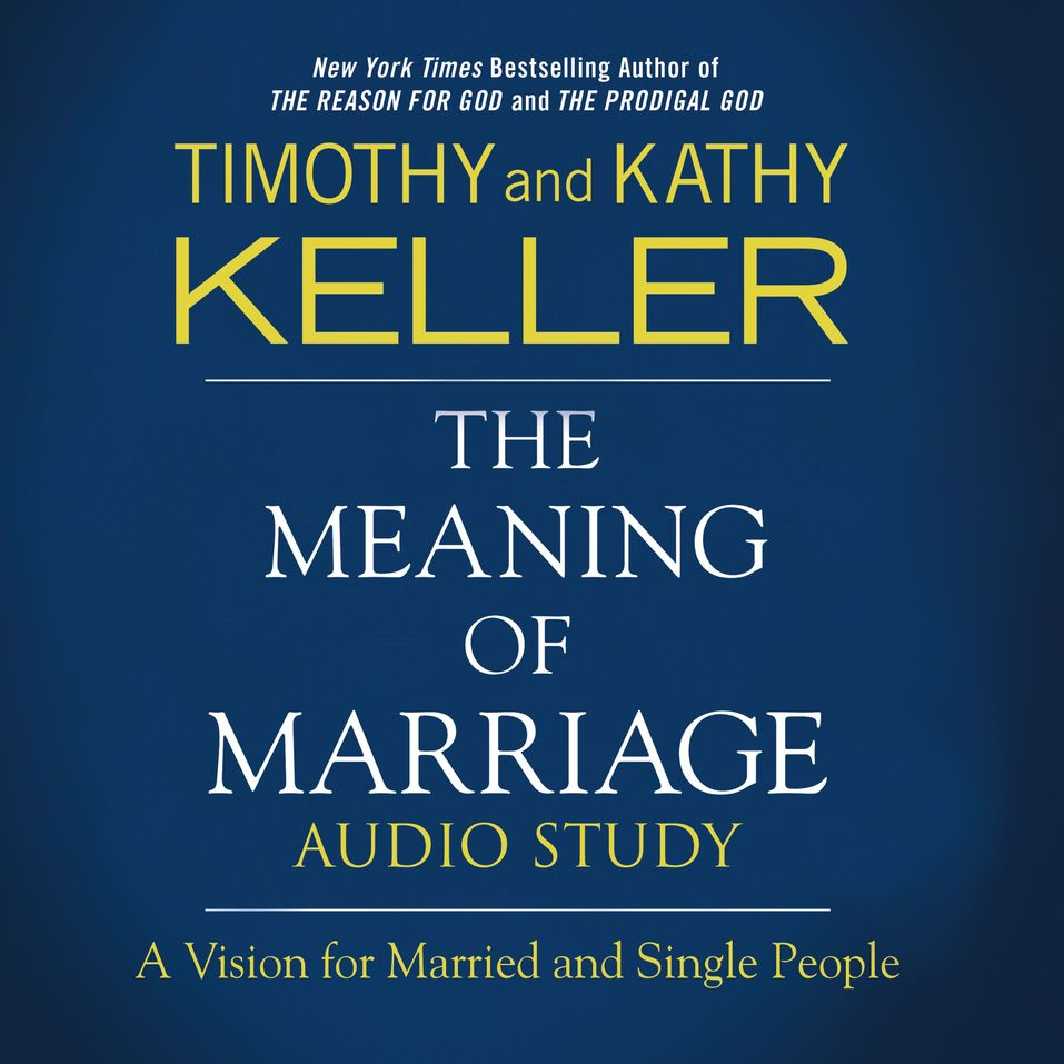 Meaning of Marriage Audio Study by Timothy Keller and Kathy Keller...