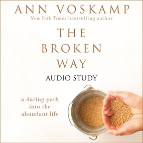 Broken Way: Audio Bible Studies by Ann Voskamp...