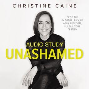 Unashamed Audio Bible Study by Christine Caine...
