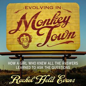 Evolving in Monkey Town by Rachel Held Evans...
