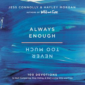 Always Enough, Never Too Much by Hayley Morgan and Jess Connolly...