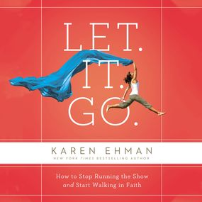 Let. It. Go. by Karen Ehman and New York Times Best...