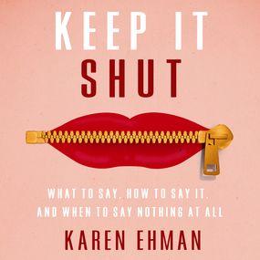 Keep It Shut by Karen Ehman and Julie Carr...