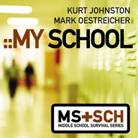 My School by Mark Oestreicher, Kurt Johnston and...