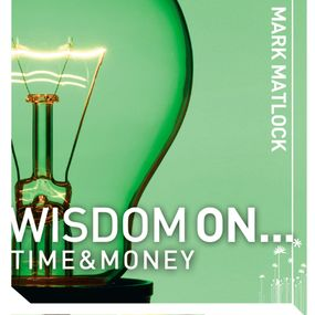 Wisdom On ... Time and Money by Mark Matlock and Adam Black...