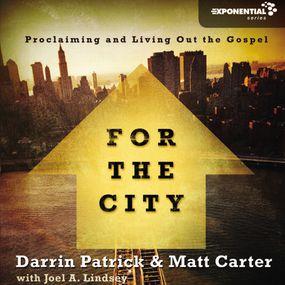 For the City by Darrin Patrick, Matt Carter, Joel A...