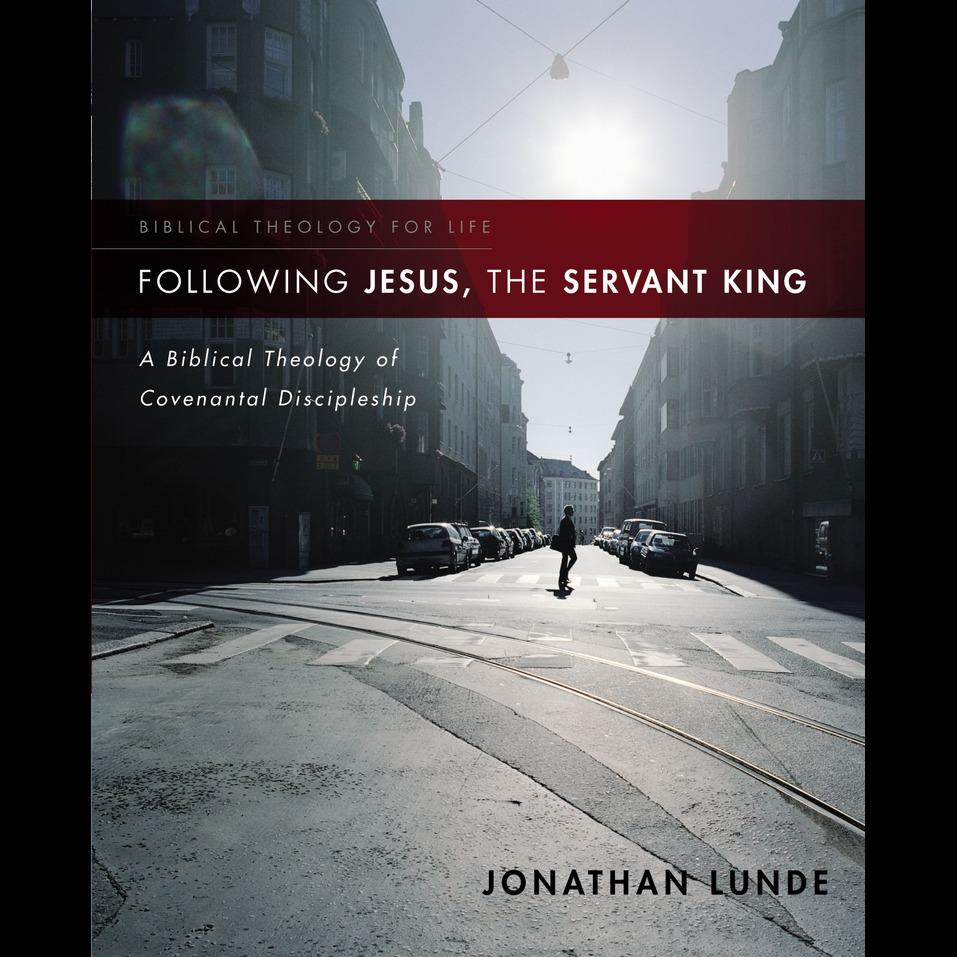Following Jesus, the Servant King