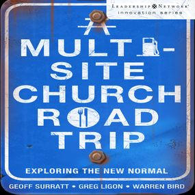 Multi-Site Church Roadtrip by Warren Bird, Geoff Surratt, Greg Li...