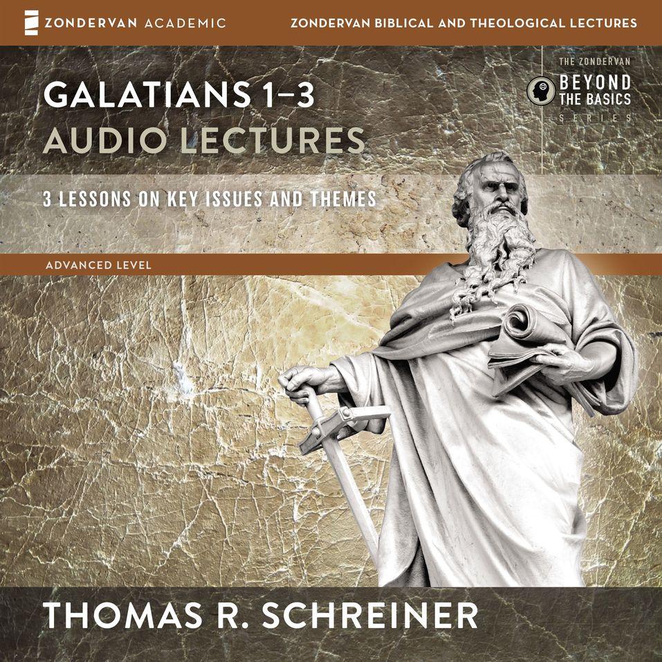 Galatians 1-3: Audio Lectures