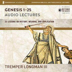 Genesis 1-25: Audio Lectures by Tremper LongmanIII...