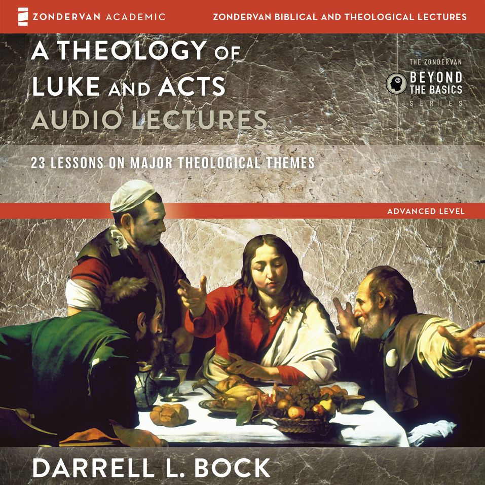 Theology of Luke and Acts: Audio Lectures