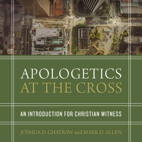 Apologetics at the Cross by Joshua D Chatraw, Mark D Allen, Mar...