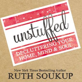 Unstuffed by Ruth Soukup and Windy Lanzl...