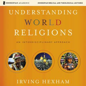 Understanding World Religions: Audio Lectures by Irving Hexham...